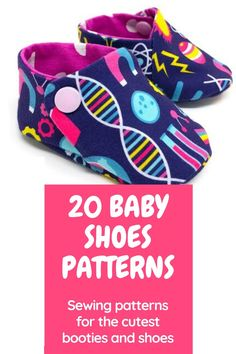 Sewing patterns for the cutest baby shoes to sew. Sewing baby shoes is  fun and rewarding and doesn't use more than a few scraps of fabric  because they are so tiny. Here are more than 20 of the best sewing  patterns for baby shoes, slippers and booties. Both paid and free sewing  patterns for baby shoes to sew. #SewModernKids #KidsSewingPatterns  #SewingForBabies #BabyShowerGiftToSew #BabySewingPatterns