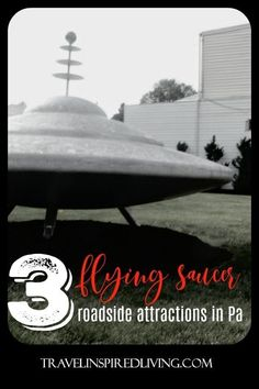 3 Flying Saucer Roadside Attractions in Pennsylvania to add to your next road trip. Stops to see these fun attractions are a great thing to do to break up a road trip with children, and the adults will enjoy the fun rest to stretch their legs as well.