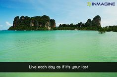 Live each day as if it's your last! #inmagine #Railaybeach #Thailand