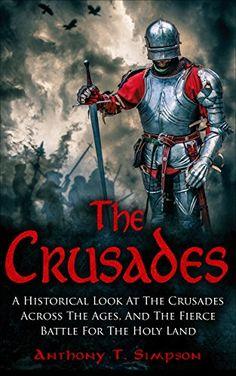 The Crusades: A Historical Look At The Crusades Across Th... https://www.amazon.com/dp/B01M8GU4UN/ref=cm_sw_r_pi_dp_x_ktrmybGKRT77Y