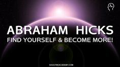 Abraham Hicks 2017 - Find Yourself & Become More! (Brainwave Entrainment Special) - YouTube