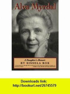Alva Myrdal A Daughters Memoir (Radcliffe Biography Series) (9780201608151) Sissela Bok , ISBN-10: 0201608154  , ISBN-13: 978-0201608151 ,  , tutorials , pdf , ebook , torrent , downloads , rapidshare , filesonic , hotfile , megaupload , fileserve