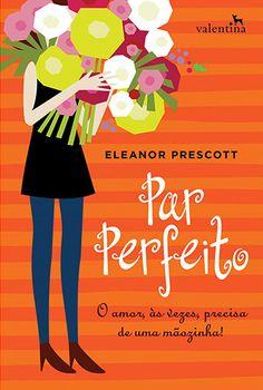 http://www.lerparadivertir.com/2015/01/par-perfeito-eleanor-prescott.html
