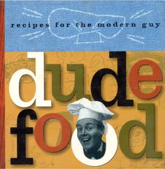 """Dude Food""....written by Karen Brooks, Gideon Bosker & Reed Darmon is a very funny yet completely practical book for every male who'd like to know more about the kitchen than just where to store the beer. It includes clear explanations and straightforward recipes that always give good results."