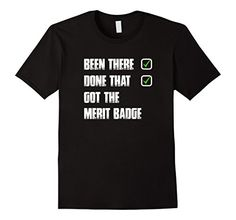 Men's Been There Done That Got The Merit Badge Shirt XL B...