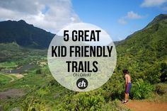 5 kid friendly hikes, ie easy hikes for my unfit butt ;)