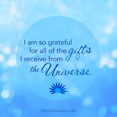 I am so grateful for all of the gifts I receive from the Universe. #affirmation