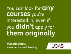 You can look for any courses you're interested in, even if you didn't apply for them originally. #UCAS #Clearingfacts
