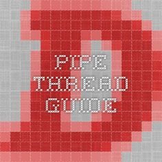 Pipe Thread Guide
