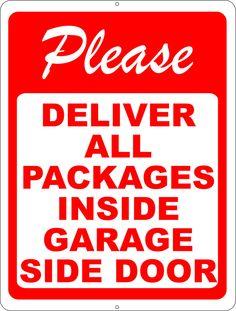 Please Deliver All Packages Inside Garage Side Door Sign