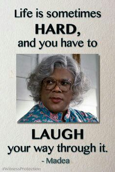 Love me some Madea