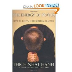 The Energy of Prayer by Thich Nhat Hanh... a must read for me. $10.25 Amazon.com