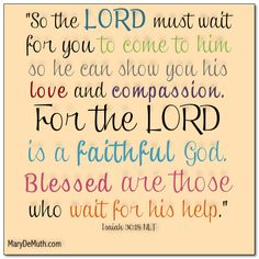 Isaiah 30:18 — #God Waits for You! A #blog post by Mary DeMuth. #quote