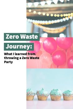 Zero Waste Journey: What I learned from throwing a zero waste party No Waste, Reduce Waste, Eco Friendly Makeup, Waste Reduction, Plastic Waste, Sustainable Living, Holiday Parties, Birthday Parties, Minimalist Lifestyle