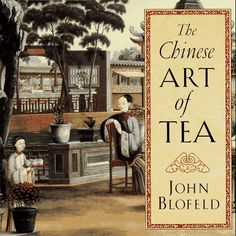 The Chinese Art of Tea by John Blofeld http://www.bookscrolling.com/the-best-books-about-tea-of-all-time/