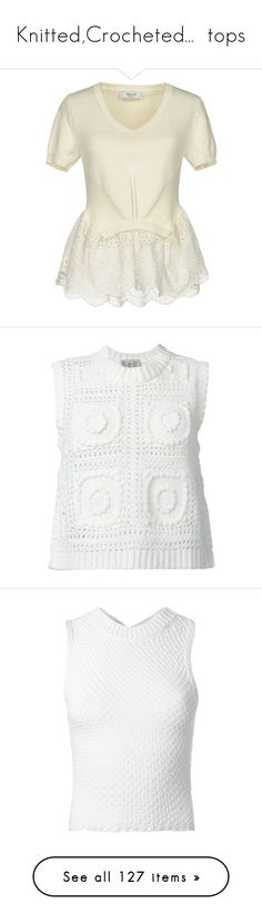"""""""Knitted,Crocheted...  tops"""" by lence-59 ❤ liked on Polyvore featuring tops, sweaters, ivory, white short sleeve sweater, ivory sweater, white sweater, white lace jumper, lightweight sweaters, white and cut-out crop tops"""