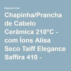 Chapinha/Prancha de Cabelo Cerâmica 210°C - com Íons Alisa Seco Taiff Elegance Saffira 410 - Magazine Edyeva
