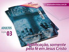 Orientações pedagógicas para a lição 03: Justificação, Somente Pela Fé em Jesus Cristo, elaboradas por Roberto José.