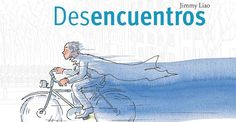 """Jimmy Liao. """"Desencuentros"""". Editorial Barbara Fiore.Esta en la Bibioteca de Cocentaina."""