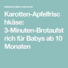 Karotten-Apfelfrischkäse: 3-Minuten-Brotaufstrich für Babys ab 10 Monaten
