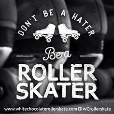 Be a Roller Skater