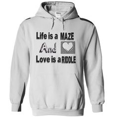 Life is a maze and love is a riddle T Shirts, Hoodies. Get it now ==► https://www.sunfrog.com/Music/-Life-is-a-maze-and-love-is-a-riddle.html?57074 $19