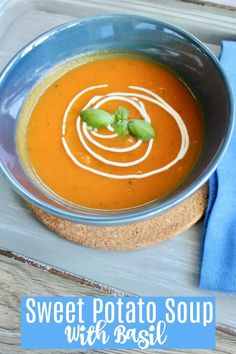 Easy Sweet Potato Soup With A Hint Of Ginger And Basil Perfect For