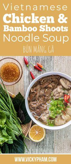Vietnamese Chicken and Bamboo Noodle Soup (Bun Mang Ga)  #VietnameseFood #VietnameseHomeCooking #VietnameseRecipes #BunMangGa Vietnamese Food, Vietnamese Recipes, Bamboo Shoots, Noodle Soup, Noodles, Deserts, Beef, Chicken, Macaroni