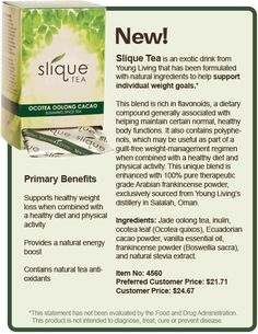 Slique tea- weight loss Anybody interested in purchasing the oils or learning more can email me at siegel_m@bellsouth.net. I would be more than happy to help! Main website www.youngliving.com Or check out the products and order at https://www.youngliving.com/signup/?site=US=1483454=1483454