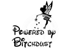 Powered By Bitchdust Adult Funny Tink Fairy Inspired SVG Cutting File DXF Adult Quotes Adult Humor Funny Popular Quotes by SouthernCharmPaperie on Etsy