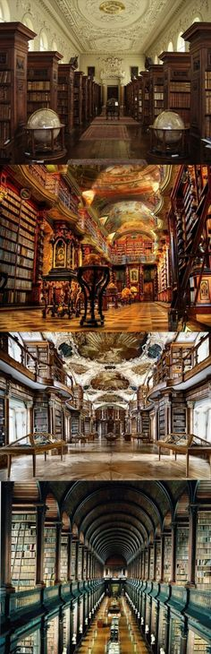 ~Queen's College library, Oxford University, Oxford, UK. ~Klementinum library, Prague, Czech Republic. ~Library of St Gall's Abbey, Switzerland. ~The Trinity College library aka The Long Room, Dublin, Ireland