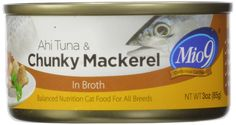 Mio9 Ahi Tuna and Chunky Mackerel Cat Food in Broth 3oz Can, 24-Pack ** Read more at the image link. (This is an affiliate link and I receive a commission for the sales)