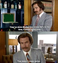 Anchorman - Click image to find more Film, Music & Books Pinterest pins