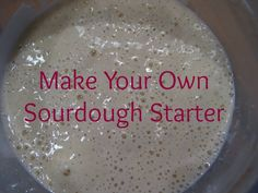How to make a healthy sourdough starter to enjoy traditionally prepared, easy to digest sourdough bread.