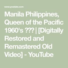 Manila Philippines, Queen of the Pacific 1960's 😎😍😘 | [Digitally Restored and Remastered Old Video] - YouTube Manila Philippines, Old Video, 1960s, Restoration, Queen, Digital, Videos, Youtube, Sixties Fashion