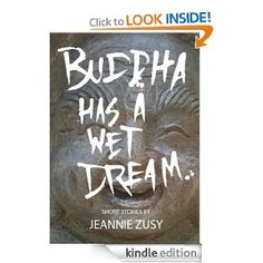Amazon.com: Buddha has a Wet Dream eBook: Jeannie Zusy: Kindle Store