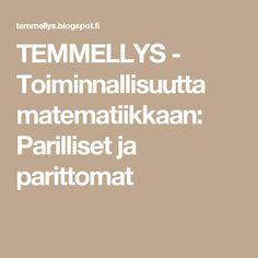 TEMMELLYS - Toiminnallisuutta matematiikkaan: Parilliset ja parittomat