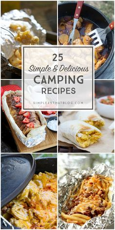 25 Simple and Delicious Recipes that will make you want to go camping!