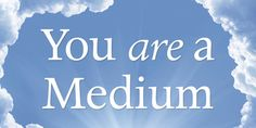 You Are A Medium - Communicate with the Other Side | OMTimes Magazine