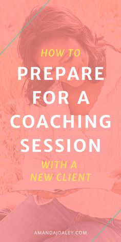 How to Prepare for your First Coaching Session with a New Client — Amanda Jane Daley Coaching Questions, Life Coaching Tools, Online Coaching, Coaching Quotes, Leadership Quotes, Health And Wellness Coach, Health Coach, Becoming A Life Coach, Relationship Coach