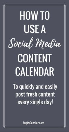 How to use a social media content calendar to quickly and easily post fresh content ideas every single day. via @angiegensler
