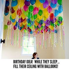 Fill Party Balloons while they sleep so they can wake up to a Birthday Celebration! Awesome Party Decorating Ideas!