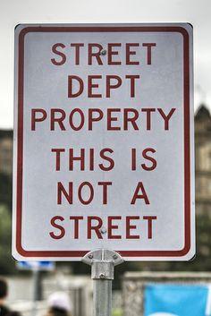 Street Dept Property funny sign, via Flickr.