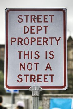 Street Dept Property funny sign, via Flickr.