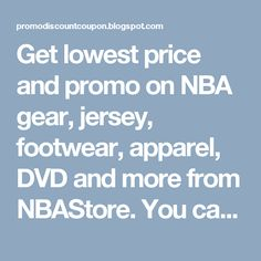 Get lowest price and promo on NBA gear, jersey, footwear, apparel, DVD and more from NBAStore. You can get items on teams like atlanta hawks, chicagobulls, phoenix sun and more.