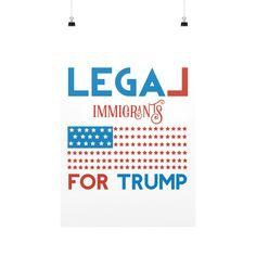 Legal Immigrants for Donald Trump - Vertical Fine Art Prints (Posters)