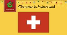 Find out how Christmas is celebrated in Switzerland.