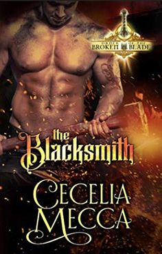 The first in The Order of the Broken Blade series by Cecelia Mecca, The Blacksmith is a forbidden love medieval romance that is sure to keep you turning the pages. Paranormal Romance Series, Historical Romance Books, Romance Authors, Broken Blade, Historischer Roman, Forbidden Love, Vampire, Mecca, Free Kindle Books