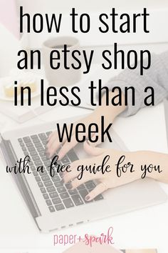 how to start an etsy shop in less than one week - getting your shop set up start to finish with ease