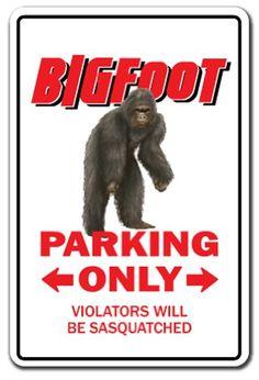 "BIGFOOT Parking Sign sasquatch animal folklore| Indoor/Outdoor | 20"" Tall"
